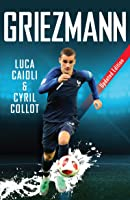 Griezmann: Updated Edition (Luca Caioli) (English
