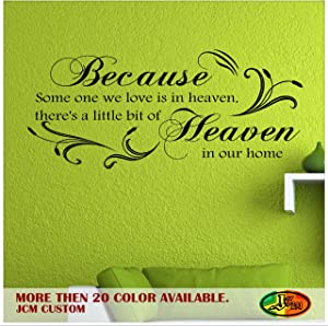 JCM Because Some One We Love is in Heaven, There's a Little Bit of Heaven in Our Home - Vinyl Decal Wall Inspirational Quotes / 22