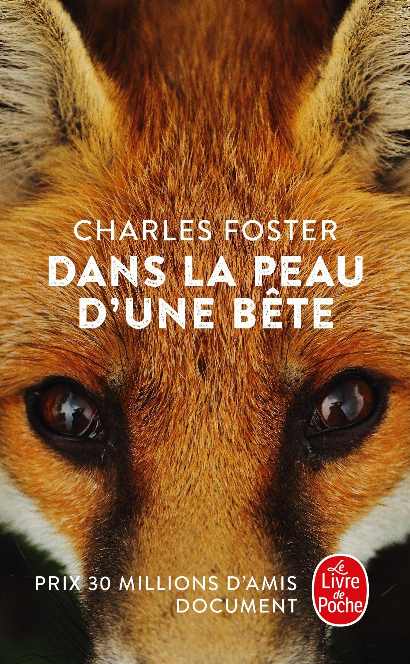 Dans la peau d'une bête Poche – 16 mai 2018 Charles Foster Dans la peau d' une bête Le Livre de Poche 2253091464