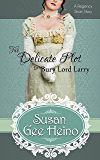 The Delicate Plot to Bury Lord Larry: a Regency Short Story (Three Tempting Tales of Lord Larry Book 1)