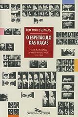 O espetáculo das raças: Cientistas, instituições e questão racial no Brasil do século XIX eBook Kindle