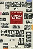 O espetáculo das raças: Cientistas, instituições e questão racial no Brasil do século XIX