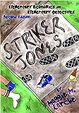 Striker Jones: Elementary Economics for Elementary Detectives (Striker Jones Economics for Kids Mysteries Book 1)