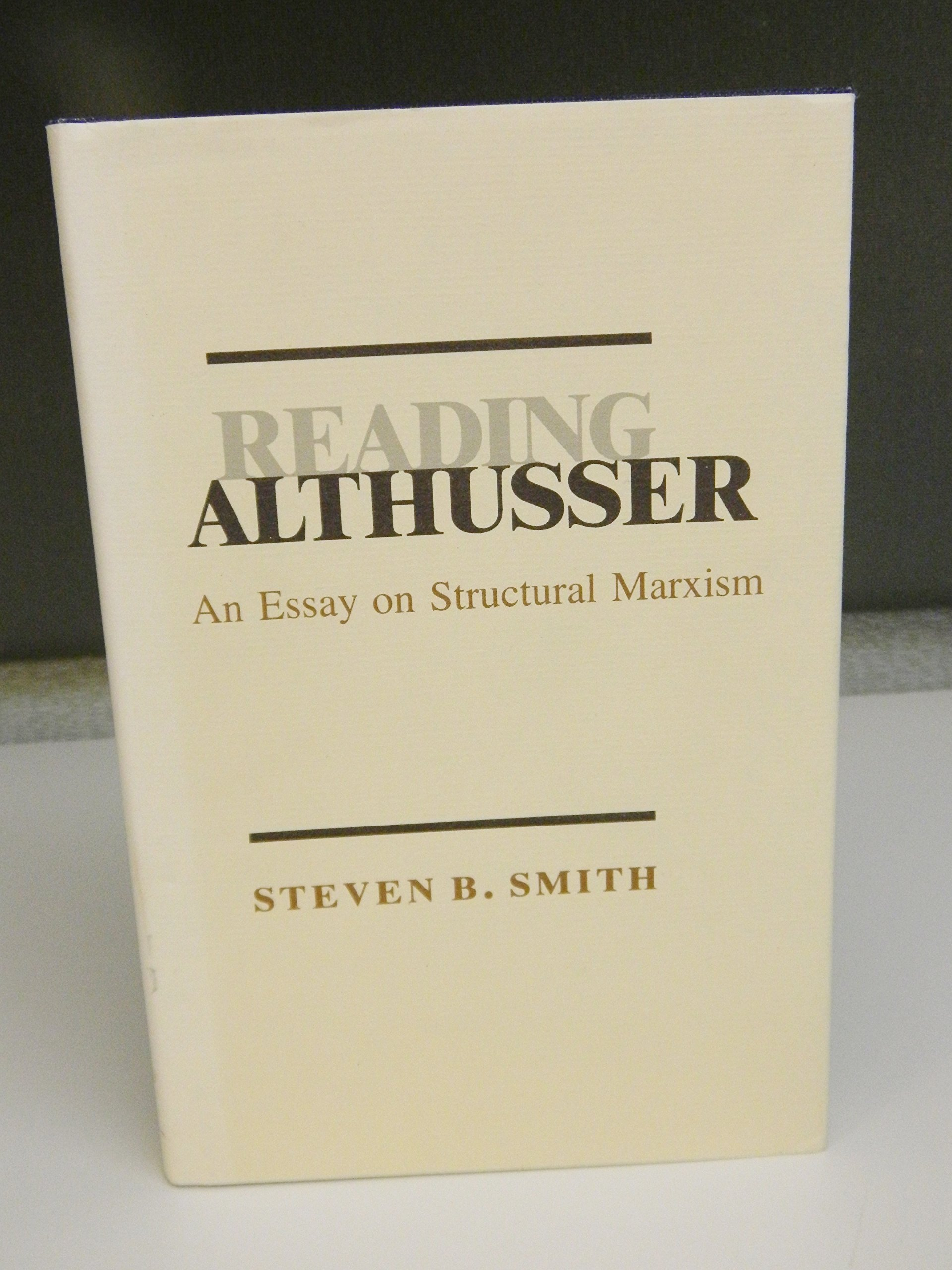reading althusser an essay on structural marxism steven smith reading althusser an essay on structural marxism steven smith 9780801416729 com books