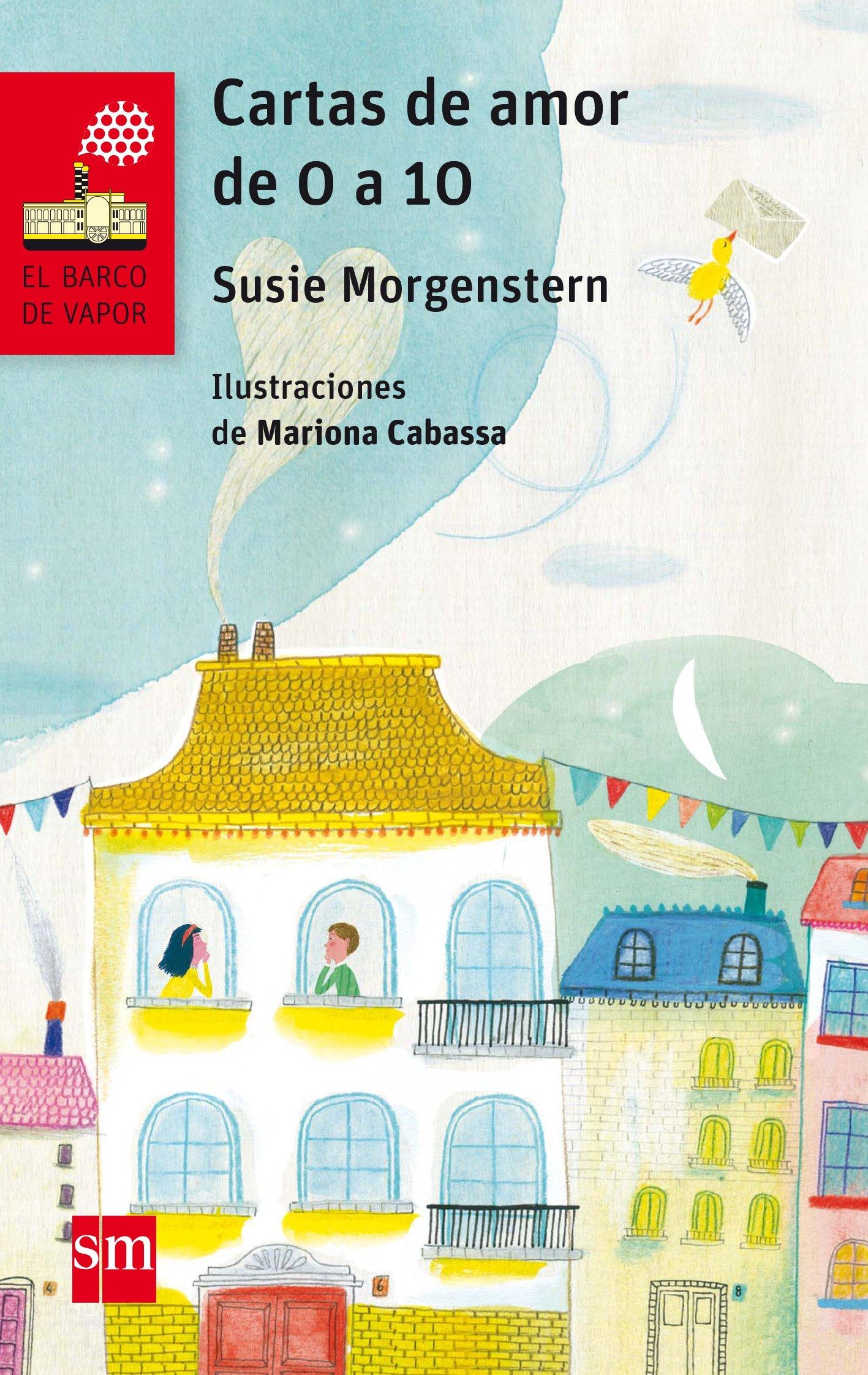 Cartas de amor de 0 a 10 (Barco de Vapor Roja): Amazon.es: Susie Morgenstern, Mariona Cabassa Cortés, Isabelle Marc Martínez: Libros