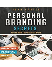 Personal Branding Secrets: How to Build Your Personal Brand