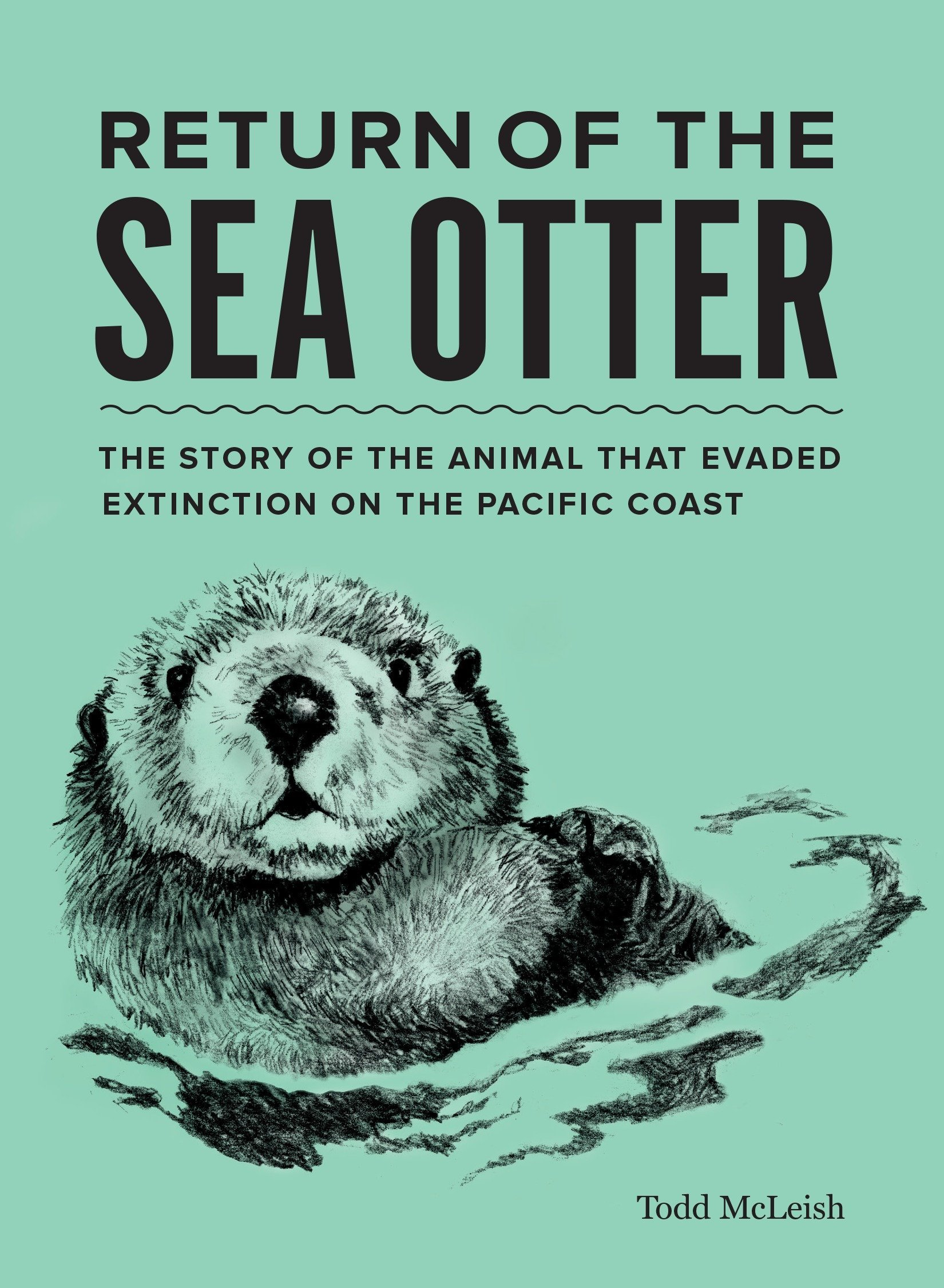 Download Return of the Sea Otter: The Story of the Animal That Evaded Extinction on the Pacific Coast PDF