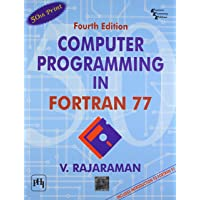 Computer Programming in Fortran 77 (With an Introduction to Fortran 90)