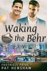 Waking the Behr (Foothills Pride Book 7) Kindle Edition
