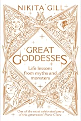 Great Goddesses: Life lessons from myths and monsters Kindle Edition