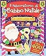 Laboratorio di Babbo Natale. Giochi & stickers