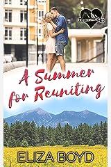 A Summer for Reuniting: A Clean Small Town Romance (True Love, AZ Book 4) Kindle Edition