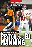 On the Field with...Peyton and Eli Manning (Matt Christopher Sports Bio Bookshelf)
