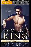 Deviant King: A Dark High School Bully Romance (Royal Elite Book 1)