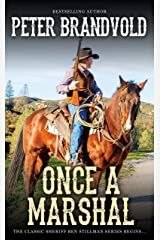Once a Marshal (A Sheriff Ben Stillman Western) Kindle Edition