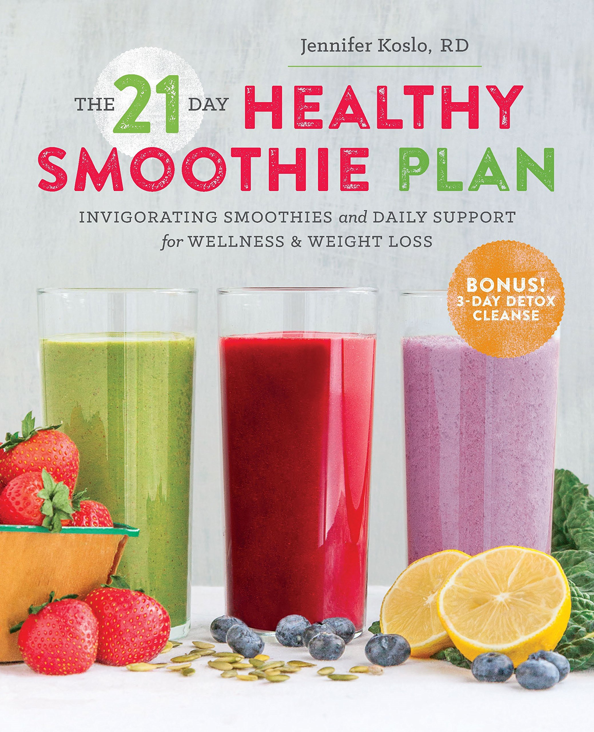 Amazon Com The 21 Day Healthy Smoothie Plan Invigorating Smoothies Daily Support For Wellness Weight Loss 9781623155292 Koslo Rd Jennifer Books