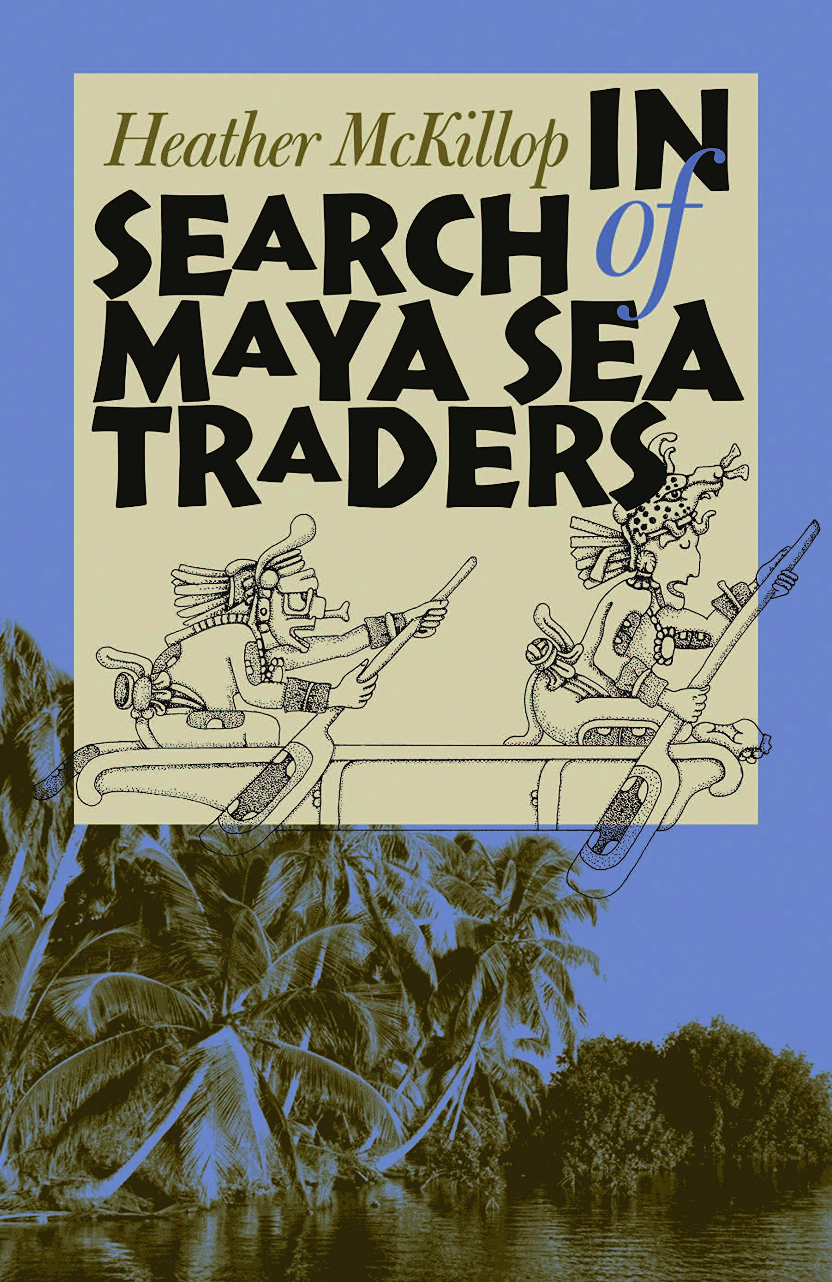 Read Online In Search of Maya Sea Traders (Texas A&M University Anthropology Series) pdf epub