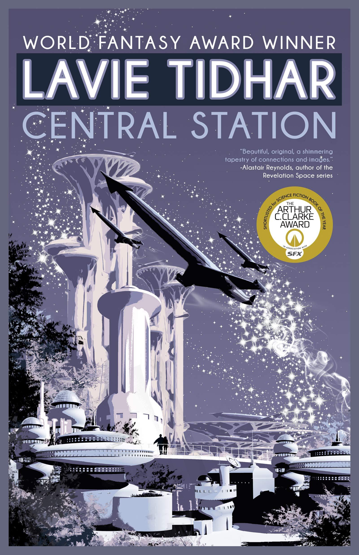Central Station: Tidhar, Lavie: 9781616962142: Amazon.com: Books