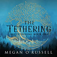 The Tethering: The Tethering, Book One