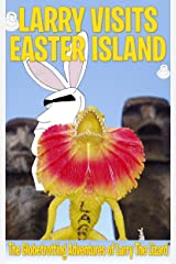 Larry Visits Easter Island: The Globetrotting Adventures of Larry The Lizard® Kindle Edition