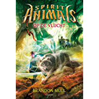 Op de vlucht (Spirit Animals Book 2)