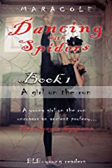 Dancing with Spiders (gothic romance, fantasy, classic ballet): A girl on the run Kindle Edition