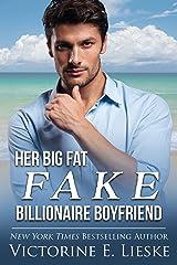 Her Big Fat Fake Billionaire Boyfriend (Clean Billionaire Romance Series Book 1) Kindle Edition