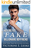 Her Big Fat Fake Billionaire Boyfriend (Billionaire Series Book 1)