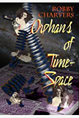 Orphans of Time-Space Kindle Edition
