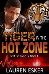 Tiger in the Hot Zone (Shifter Agents Book 4) Kindle Edition