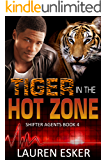 Tiger in the Hot Zone (Shifter Agents Book 4)