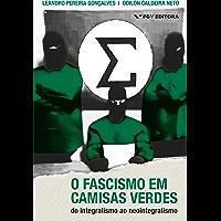 O fascismo em camisas verdes: do integralismo ao neointegralismo