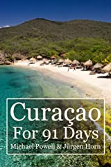 Curacao For 91 Days Kindle Edition