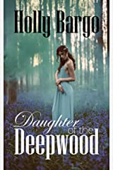 Daughter of the Deepwood: Book 2 in the Twin Moons Saga Kindle Edition