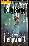 Daughter of the Deepwood: Book 2 in the Twin Moons Saga