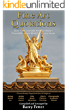 Fine Art Quotations: Over 1,700 Carefully Selected Quotes from 800+ of the World's Greatest Artists (English Edition)