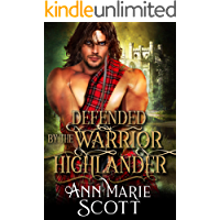 Defended By The Warrior Highlander: A Steamy Scottish Medieval Historical Romance