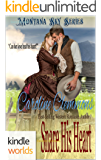 Montana Sky: Snare His Heart (Kindle Worlds Novella) (Loving A Rancher Book 5)