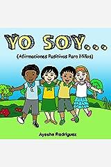 Yo Soy..: Afirmaciones Positivas Para Niños (Spanish Edition) Paperback