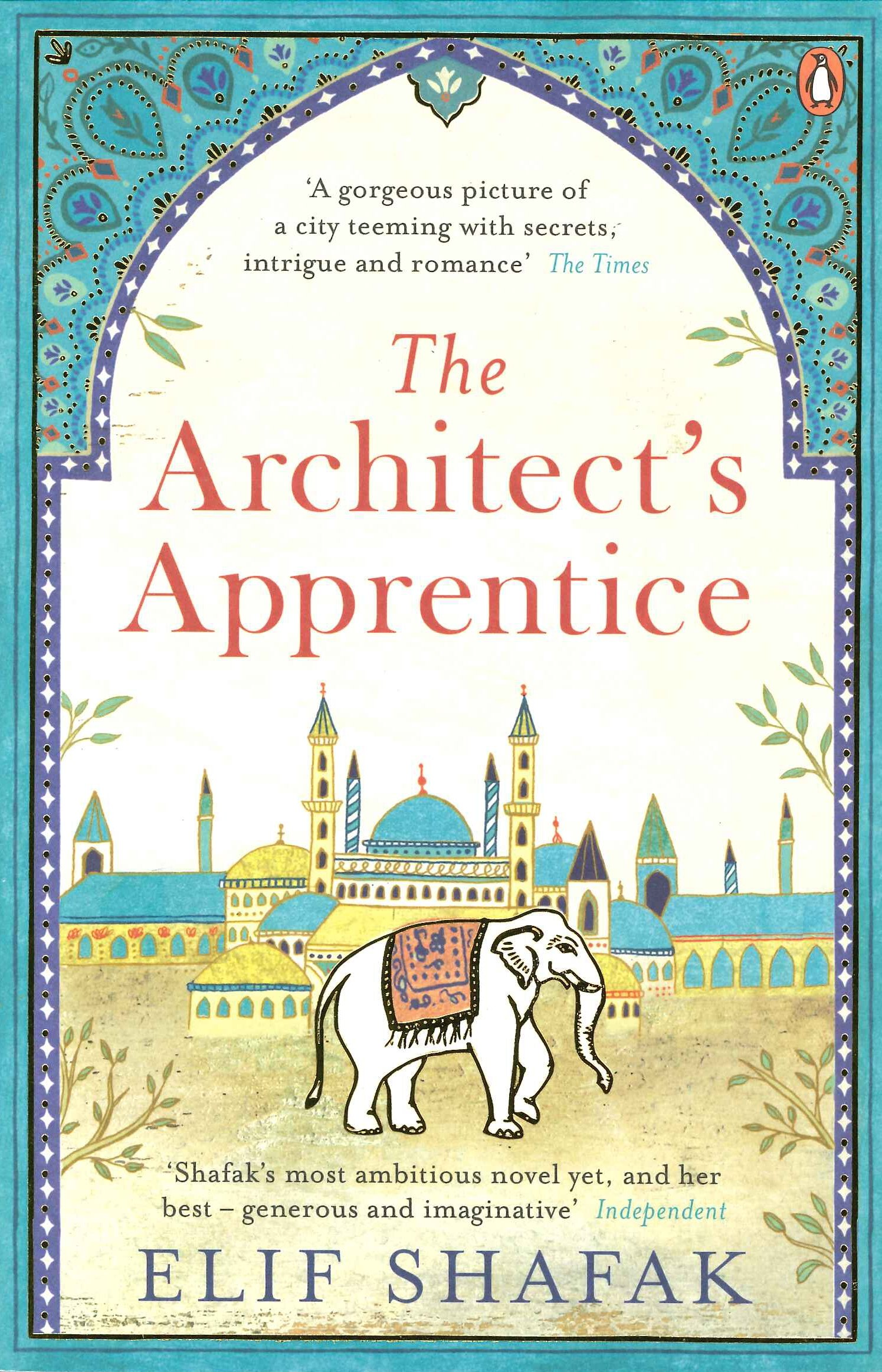 The Architect's Apprentice: Amazon.co.uk: Shafak, Elif ...