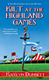 Kilt at the Highland Games (A Liss MacCrimmon Mystery Book 10)