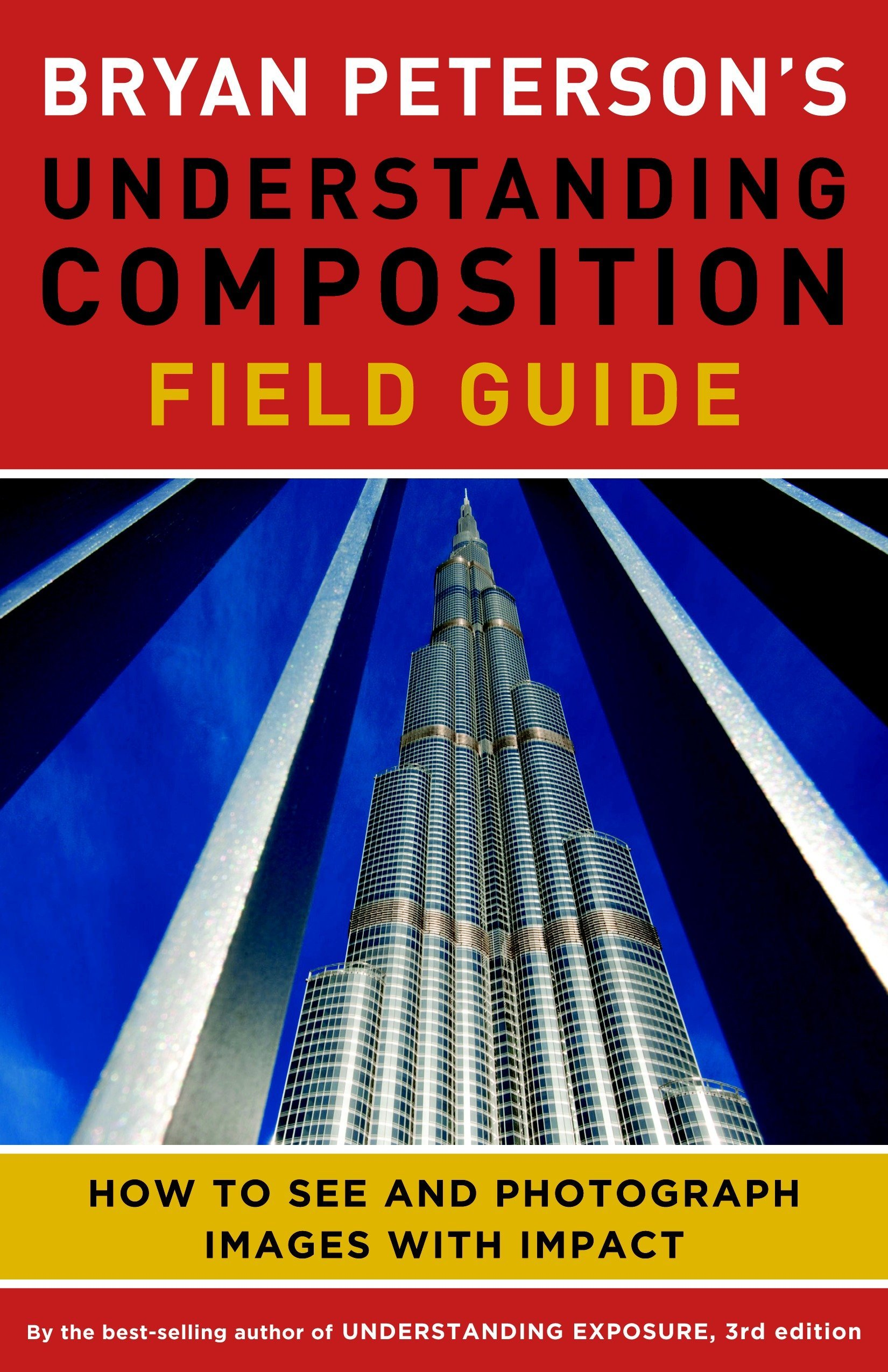 Bryan Peterson's Understanding Composition Field Guide: How to See and Photograph Images with Impact PDF ePub fb2 book