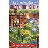 The Matchmakers of Butternut Creek: A Novel