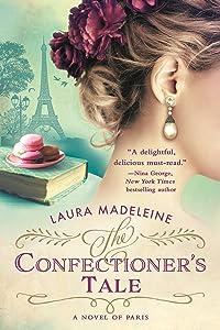 The Confectioner's Tale: A Novel of Paris