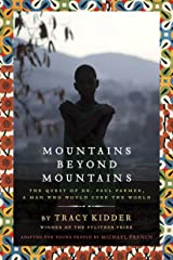 Mountains Beyond Mountains (Adapted for Young People): The Quest of Dr. Paul Farmer,  A Man Who Would Cure the World Paperback