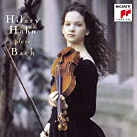 Hilary Hahn - Plays Bach