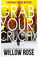Five, Six ... Grab your Crucifix (Rebekka Franck, Book 3) Kindle Edition