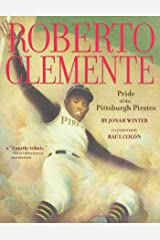 Roberto Clemente: Pride of the Pittsburgh Pirates Kindle Edition