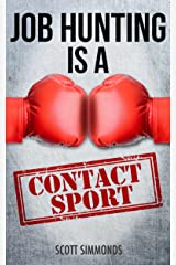 Job Hunting Is A Contact Sport Kindle Edition