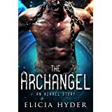 The Archangel: An Azrael Story (The Soul Summoner Companion Stories Book 3)